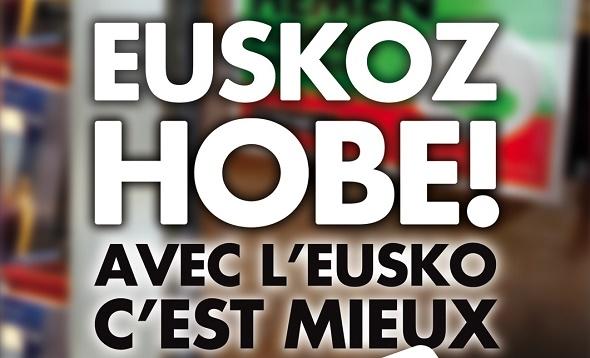 Euskoz hobe! Avec l'Eusko, c'est mieux !