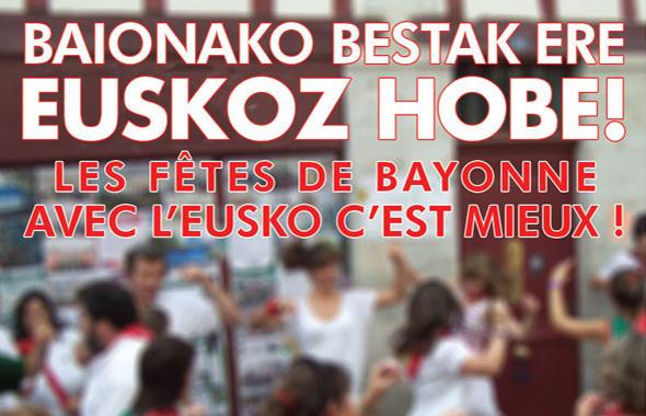Les fêtes de Bayonne en eusko, c'est mieux !