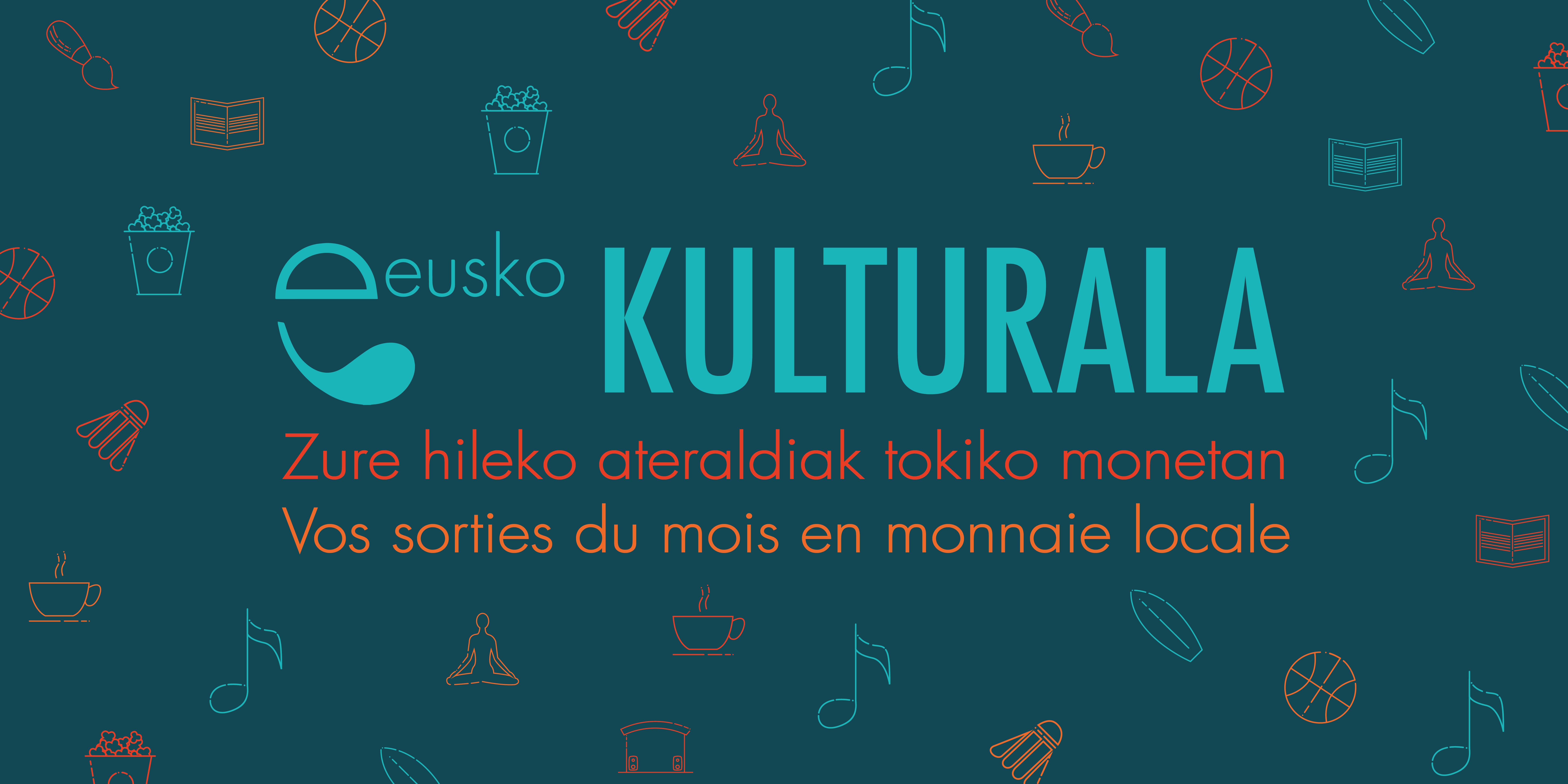 Eusko Kulturala : votre agenda des sorties en monnaie locale !
